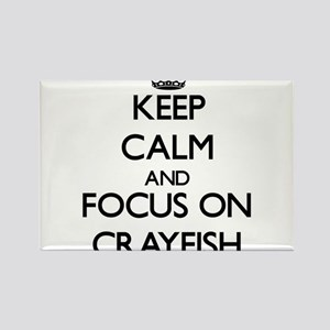 Keep calm and focus on Crayfish Magnets