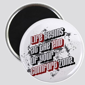 Life begins at the end of your comfort zone Magnet