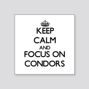 Keep calm and focus on Condors Sticker