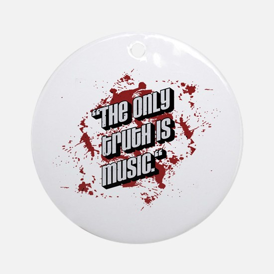 The only truth is music Ornament (Round)