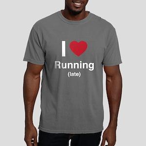 I love running late T-Shirt