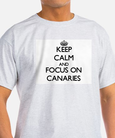 Keep calm and focus on Canaries T-Shirt