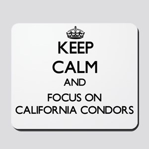 Keep calm and focus on California Condors Mousepad
