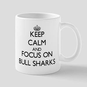 Keep calm and focus on Bull Sharks Mugs