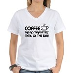 Coffee The Most Important Meal Women's V-Neck T-Sh