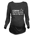 Coffee The Most Important Meal Long Sleeve Materni