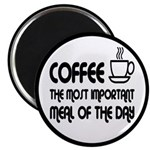 Coffee The Most Important Meal Magnet