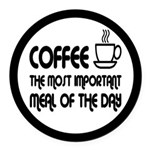 Coffee The Most Important Meal Round Car Magnet