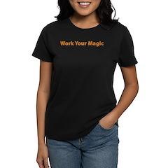 Work Your Magic Women's Dark T-Shirt