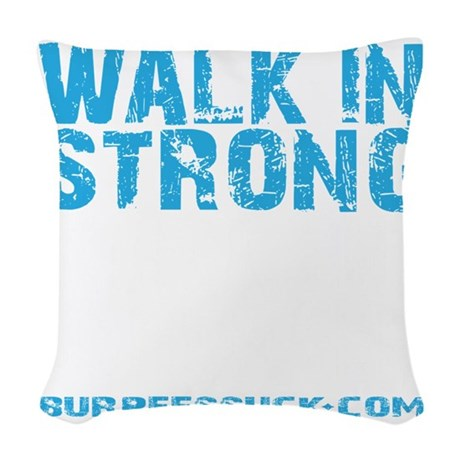 WALK IN STRONG CRAWL OUT STRON Woven Throw Pillow