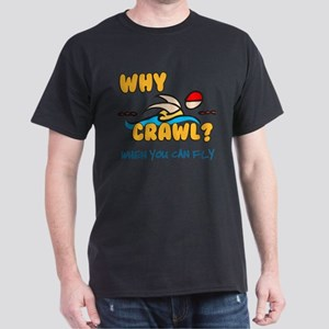 Why Crawl? Butterfly! T-Shirt