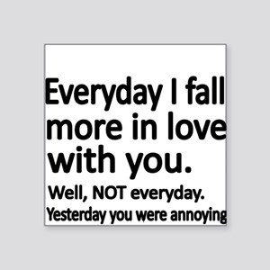 Everyday I fall more in love with you Sticker