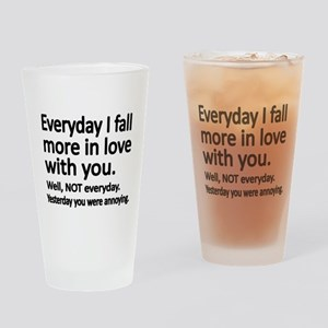 Everyday I fall more in love with you Drinking Gla