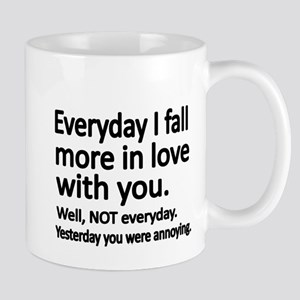 Everyday I fall more in love with you Mugs