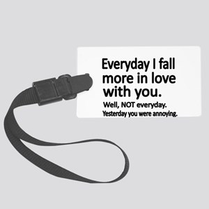 Everyday I fall more in love with you Luggage Tag