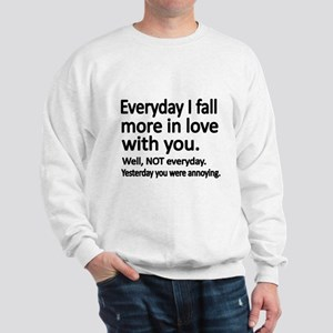 Everyday I fall more in love with you Sweatshirt