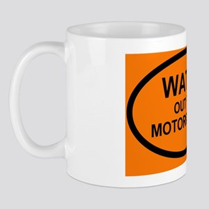 Watch Out For Motorcycles Mug