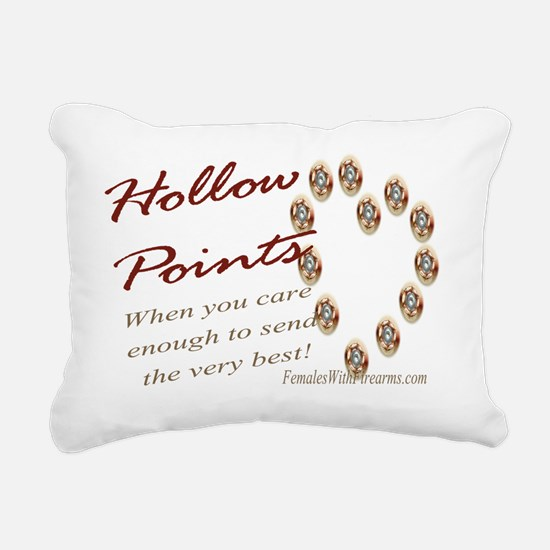 Hollow Points - When you Rectangular Canvas Pillow