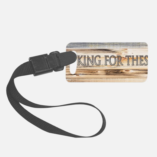 Looking For These? Luggage Tag