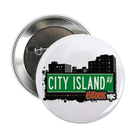 "City Island Av, Bronx, NYC 2.25"" Button"