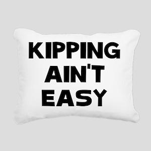 KIPPING AINT EASY Rectangular Canvas Pillow