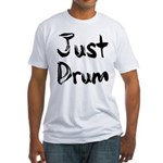 Just Drum Fitted T-Shirt