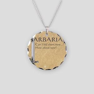 Barbarian Can I Kill Them No Necklace Circle Charm