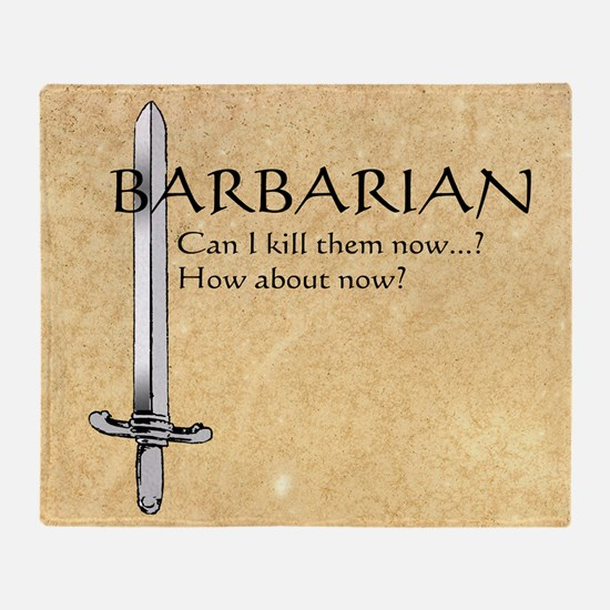 Barbarian Can I Kill Them Now Throw Blanket