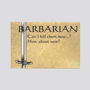Barbarian Can I Kill Them Now Rectangle Magnet