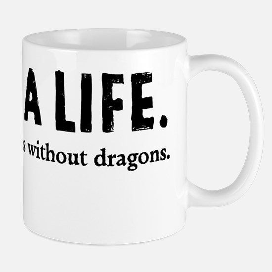 I Have A Life Mug