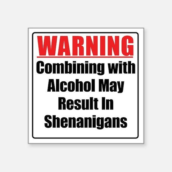 "warning-alcohol-shenanigans Square Sticker 3"" x 3"""