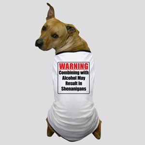 warning-alcohol-shenanigans Dog T-Shirt