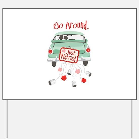 Go Around. Yard Sign