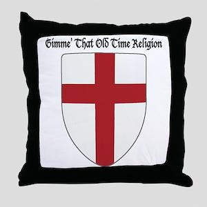 Gimme That Old Time Religion Throw Pillow