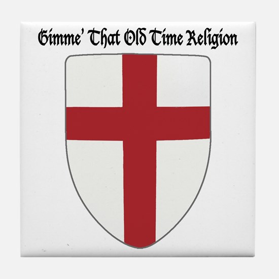 Gimme That Old Time Religion Tile Coaster