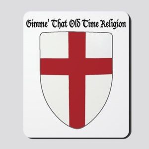 Gimme That Old Time Religion Mousepad