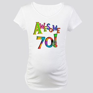Awesome 70th Birthday Maternity T-Shirt