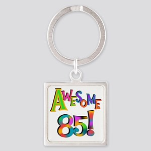 Awesome 85 Birthday Square Keychain