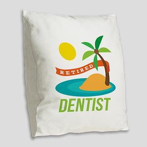 Retired Dentist Burlap Throw Pillow