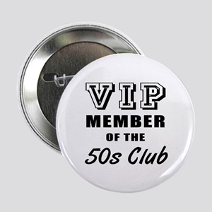 "50's Club Birthday 2.25"" Button"