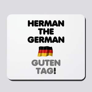 HERMAN THE GERMAN! Mousepad