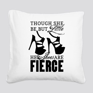Though She Be But Little/Fierce Shoes Square Canva