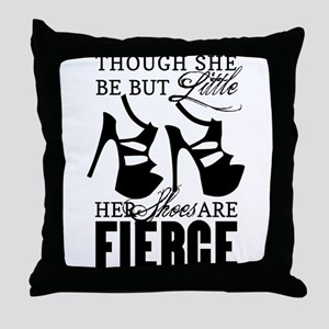 Though She Be But Little/Fierce Shoes Throw Pillow