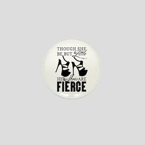 Though She Be But Little/Fierce Shoes Mini Button