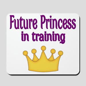 FUTURE PRINCESS IN TRAINING Mousepad