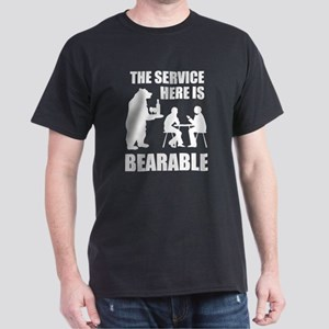 The Service Here Is Bearable Dark T-Shirt