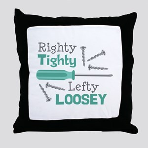 Righty Tighty Lefty Loosey Throw Pillow