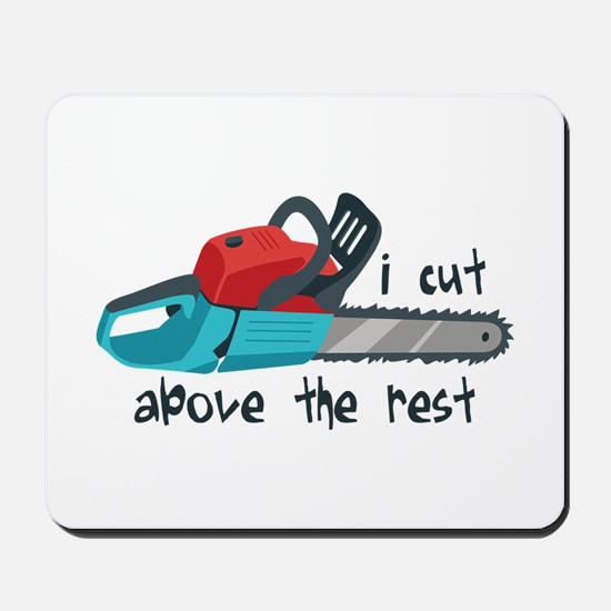 I Cut Above The Rest Mousepad
