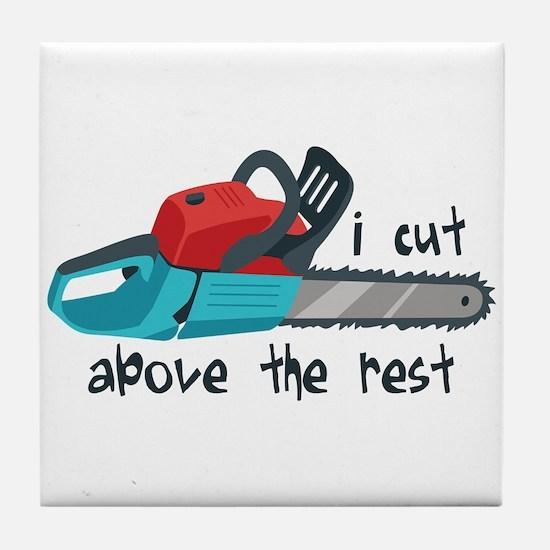 I Cut Above The Rest Tile Coaster