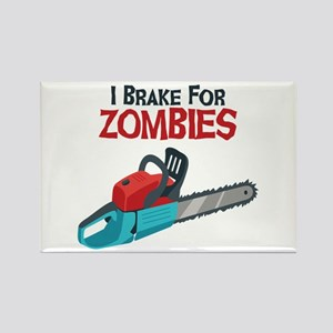 I Brake For Zombies Magnets
